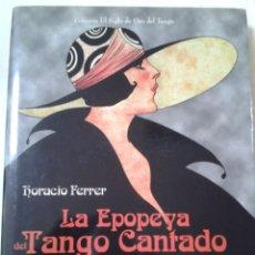 Libros de segunda mano: LA EPOPEYA DEL TANGO CANTADO, HORACIO FERRER TOMO I Y II. Lote 211466324