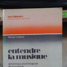 Libros de segunda mano: ENTENDRE LA MUSIQUE. SÉMANTIQUE PSYCHOLOGIQUE DE LA MUSIQUE (PARÍS, 1979). Lote 211466591