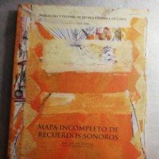 Libros de segunda mano: MAPA INCOMPLETO DE RECUERDOS SONOROS.. Lote 211525960