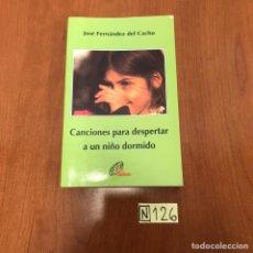 Libros de segunda mano: CANCIONES PARA DESPERTAR A UN NIÑO DORMIDO. Lote 212127491