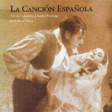 Livres d'occasion: LA CANCION ESPAÑOLA. BLAS VEGA, JOSE. FL-041. Lote 212155342