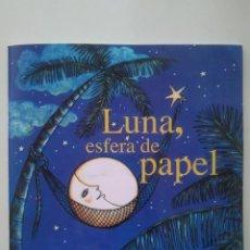 Libros de segunda mano: AGUSTÍN LARA. LUNA, ESFERA DE PAPEL. CANCIONERO INFANTIL. Lote 212171795
