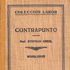 Libros de segunda mano: CONTRAPUNTO (STEPHAN KREHL), VER INDICE. Lote 212302071