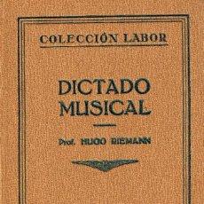 Livres d'occasion: DICTADO MUSICAL (HUGO RIEMANN), VER INDICE. Lote 212303350