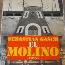 Libros de segunda mano: EL MOLINO, MEMORIAS DE UN SETENTÓN..SEBASTIÁN GASCH DOPESA BARCELONA. Lote 212938332