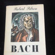 Livres d'occasion: JUAN SEBASTIÁN BACH. ROBERT PITROU, EDITORIAL LAURO 1945. Lote 212951123