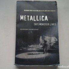 Libros de segunda mano: JOE BERLINGER / GREG MILNER. METALLICA. THIS MONSTERS LIVES. 1ª EDICIÓN 2005. ROBSON BOOKS. RARO.. Lote 213483708