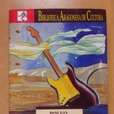 Libros de segunda mano: POLVO, NIEBLA, VIENTO Y ROCK / MATÍAS URIBE / BIBLIOTECA ARAGONESA DE CULTURA. Nª 16. Lote 213684643