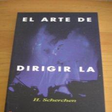 Libros de segunda mano: EL ARTE DE DIRIGIR LA ORQUESTA - HERMANN SCHERCHEN - ED. SPANPRESS, 1997 - EXCELENTE ESTADO. Lote 213770103