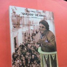 Libros de segunda mano: QUEJIOS DE AMOR. SAETAS PARA CANTAR Y REZAS. GARCÍA SOLANO, JESÚS. EDITA OHSJD. SEVILLA 1990.. Lote 213770893