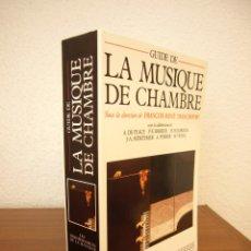 Livros em segunda mão: GUIDE DE LA MUSIQUE DE CHAMBRE (FAYARD, 1989) FRANÇOIS-RENÉ TRANCHEFORT (DIR.). COMO NUEVO.. Lote 214040058