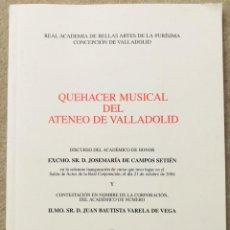 Libros de segunda mano: QUEHACER MUSICAL DEL ATENEO DE VALLADOLID - DISCURSO DE JOSEMARIA DE CAMPOS SETIEN - AÑO 2004. Lote 214360566