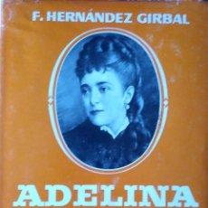 Libri di seconda mano: F. HERNÁNDEZ GIRBAL: ADELINA PATTI. LA REINA DEL CANTO. Lote 214696336