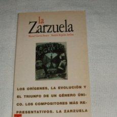 Libros de segunda mano: LIBRO LA ZARZUELA. Lote 214708260