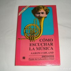 Libros de segunda mano: LIBRO CÓMO ESCUCHAR LA MÚSICA DE AARON COPLAND. Lote 214906661