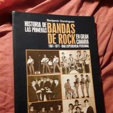 Libros de segunda mano: HISTORIA DE LAS PRIMERAS BANDAS DE ROCK EN GRAN CANARIA 1961-1971. MUY ILUSTRADO. EXCELENTE ESTADO.. Lote 215585106