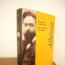 Libros de segunda mano: JUSTO ROMERO: ALBÉNIZ. DISCOGRAFÍA RECOMENDADA. OBRA COMPLETA COMENTADA (PENÍNSULA, 2002) RARO. Lote 215826731