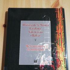 Libros de segunda mano: HISTÒRIA DE LA MÚSICA CATALANA, VALENCIANA I BALEAR. VOLUM V. DE LA POSTGUERRA ALS NOSTRES DIES. Lote 284595413