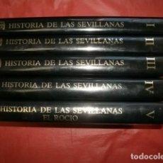 Libros de segunda mano: HISTORIA DE LAS SEVILLANAS. EDICIÓN DE LUJO. COMPLETO: 5 VOLÚMENES. FLAMENCO.. Lote 216550728