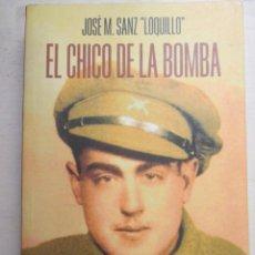 Libros de segunda mano: JOSE MARIA SANZ / LOQUILLO, EL CHICO DE LA BOMBA, BELACQUA, SEGUNDA EDICION. Lote 216703682
