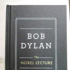 Libros de segunda mano: BOB DYLAN, THE NOBEL LECTURE, TEXTO EN INGLES, TAPA DURA. LIBRO NUEVO A ESTRENAR. Lote 216704650