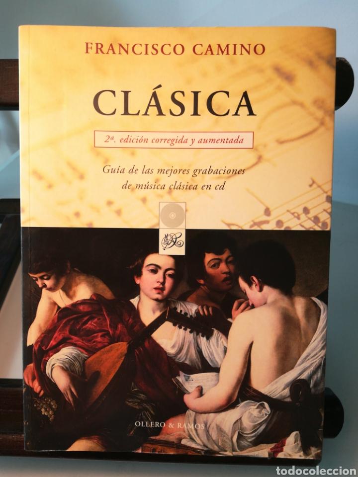 CLÁSICA, GUÍA DE LAS MEJORES GRABACIONES MÚSICA CLÁSICA EN CD/ FRANCISCO CAMINO/ OLLERO & RAMOS,2001 (Libros de Segunda Mano - Bellas artes, ocio y coleccionismo - Música)
