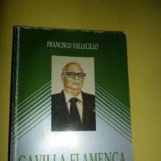 Libros de segunda mano: GAVILLA FLAMENCA (ANTOLOGÍA, 1973-1990), FRANCISCO VALLECILLO, ED. FUNDACIÓN ANDALUZA DE FLAMENCO. Lote 217077957