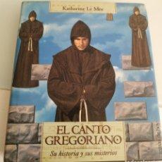 Libros de segunda mano: EL CANTO GREGORIANO KATHERINE LE MEE. Lote 217268108
