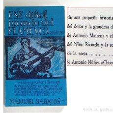 Libros de segunda mano: ESE DIFÍCIL MUNDO DEL FLAMENCO LIBRO MANUEL BARRIOS SEMBLANZAS DOLOR DE CANTE GITANO ANTONIO MAIRENA. Lote 218084897