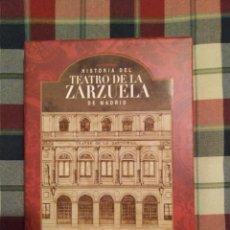 Libros de segunda mano: VV. AA. — HISTORIA DEL TEATRO DE LA ZARZUELA DE MADRID. Lote 218253916