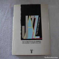 Libros de segunda mano: JAZZ A-Z. GUÍA ALFABÉTICA DE LOS NOMBRES, LOS LUGARES Y LA GENTE DEL JAZZ – P. CLAYTON & P. GRAMMOND. Lote 218833910