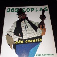 Libros de segunda mano: LIBRO 2308 AÑO CANARIO 365 COPLAS LUIS CARRASCO CENTRO DE LA CULTURA POPULAR CANARIA. Lote 218868410