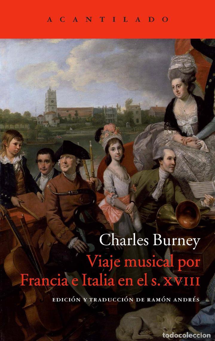 CHARLES BURNEY. VIAJE MUSICAL POR FRANCIA E ITALIA EN EL S. XVIII.-NUEVO (Libros de Segunda Mano - Bellas artes, ocio y coleccionismo - Música)