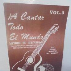 Libros de segunda mano: METODO DE GUITARRA. ¡A CANTAR TODO EL MUNDO!. HECTOR CASTRILLON. VOL III. 1983. Lote 219100536