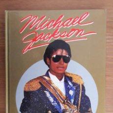 Libros de segunda mano: MICHAEL JACKSON, 1ª ED. JUNIO 1.984, ILUSTRADO VER FOTOS ADICIONALES. Lote 219402691