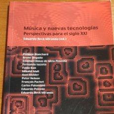 Libros de segunda mano: MÚSICA Y NUEVAS TECNOLOGÍAS / PERSPECTIVAS PARA EL SIGLO XXI / EDUARDO RECK MIRANDA / OCASIÓN !. Lote 220374315