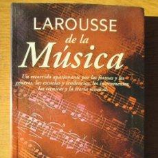 Libros de segunda mano: LAROUSSE DE LA MÚSICA. FORMAS Y GÉNEROS. INSTRUMENTOS, TÉCNICAS. 1997. Lote 220657013