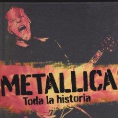 Livres d'occasion: METALLICA TODA LA HISTORIA.MARTIN POPOFF. Lote 220900411