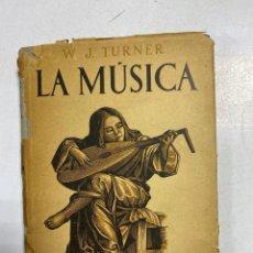 Libros de segunda mano: LA MUSICA. W.J. TURNER. MANUALES DE INCIACION APOLO. BARCELONA, 1938. PAGS: 112. Lote 221246608