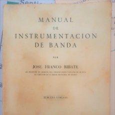 Libros de segunda mano: MANUAL DE INSTRUMENTACION DE BANDA .AÑO 1943. Lote 221536831