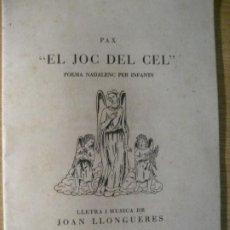 Libros de segunda mano: EL JOC DEL CEL . POEMA NADALENC OER INFANTS - LLETRA I MUSICA JOAN LLONGUERES - 1947 LLIBRET. Lote 221568043