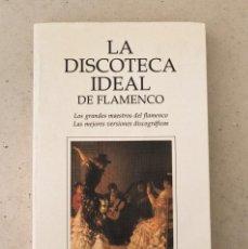 Libros de segunda mano: LA DISCOTECA IDEAL DE FLAMENCO. Lote 221572125