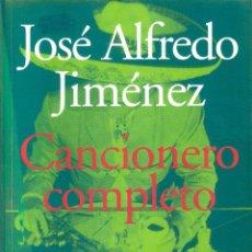 Libros de segunda mano: CANCIONERO COMPLETO - JOSÉ ALFREDO JIMÉNEZ. Lote 221606220