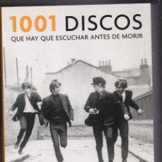 Libros de segunda mano: 1001 DISCOS QUE HAY QUE ESCUCHAR ANTES DE MORIR ROBERT DIMERY GRIJALBO. Lote 221624727