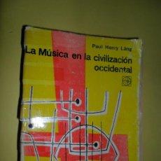 Libros de segunda mano: LA MÚSICA EN LA CIVILIZACIÓN OCCIDENTAL, PAUL HENRY LÁNG, EDITORIAL UNIVERSITARIA DE BUENOS AIRES. Lote 221814676