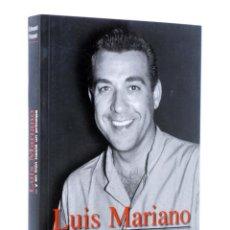 Libros de segunda mano: LUÍS MARIANO Y EN IRÚN NACIÓ UN PRÍNCIPE (EDWARD ROSSET) MUNDO CONOCIDO, 2004. OFRT. Lote 222684821