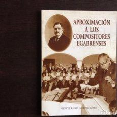 Libros de segunda mano: APROXIMACIÓN A LOS COMPOSITORES EGABRENSES. VICENTE RAFAEL MORENO LÓPEZ. Lote 222724798