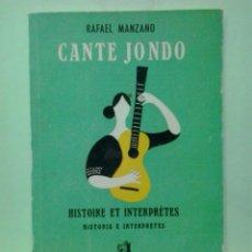 Libros de segunda mano: LMV - CANTE JONDO, HISTORIA E INTERPRETES. RAFAEL MANZANO, TEXTO EN CASTELLANO Y FRANCES. Lote 222727118