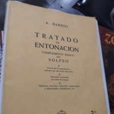 Libros de segunda mano: TRATADO DE ENTONACIÓN Y SOLFEO ADELINO BARRIO REAL MUSICAL. Lote 222820356