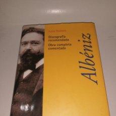Libros de segunda mano: ALBÉNIZ. DISCOGRAFÍA RECOMENDADA. OBRA COMPLETA COMENTADA - ROMERO, JUSTO:. Lote 222841682